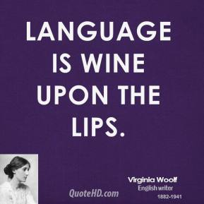 virginia-woolf-author-language-is-wine-upon-the